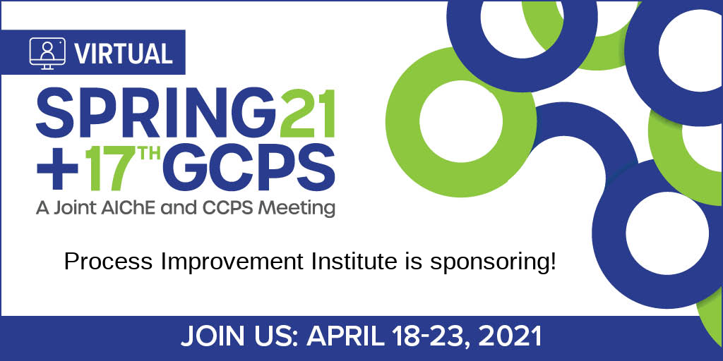 AIChE 2021 Spring Meeting and 17th GCPS | Process Improvement Institute